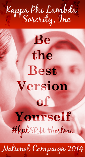 Be the Best Version of Yourself | National Campaign 2014 | Kappa Phi Lambda